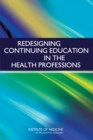 Redesigning Continuing Education in the Health Professions - eBook