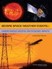 Severe Space Weather Events : Understanding Societal and Economic Impacts: A Workshop Report - eBook