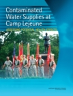 Contaminated Water Supplies at Camp Lejeune : Assessing Potential Health Effects - eBook
