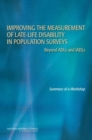 Improving the Measurement of Late-Life Disability in Population Surveys : Beyond ADLs and IADLs: Summary of a Workshop - eBook