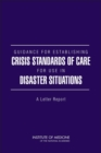 Guidance for Establishing Crisis Standards of Care for Use in Disaster Situations : A Letter Report - eBook