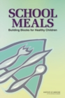 School Meals : Building Blocks for Healthy Children - eBook