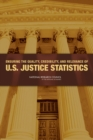 Ensuring the Quality, Credibility, and Relevance of U.S. Justice Statistics - eBook