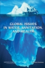 Global Issues in Water, Sanitation, and Health : Workshop Summary - eBook
