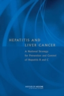 Hepatitis and Liver Cancer : A National Strategy for Prevention and Control of Hepatitis B and C - eBook