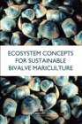 Ecosystem Concepts for Sustainable Bivalve Mariculture - eBook