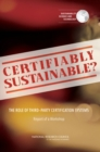 Certifiably Sustainable? : The Role of Third-Party Certification Systems: Report of a Workshop - eBook