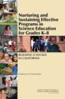 Nurturing and Sustaining Effective Programs in Science Education for Grades K-8 : Building a Village in California: Summary of a Convocation - eBook