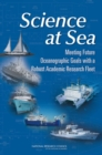 Science at Sea : Meeting Future Oceanographic Goals with a Robust Academic Research Fleet - eBook