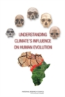 Understanding Climate's Influence on Human Evolution - eBook