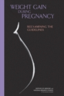 Weight Gain During Pregnancy : Reexamining the Guidelines - eBook