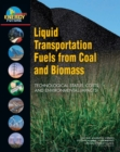 Liquid Transportation Fuels from Coal and Biomass : Technological Status, Costs, and Environmental Impacts - eBook