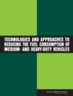 Technologies and Approaches to Reducing the Fuel Consumption of Medium- and Heavy-Duty Vehicles - eBook
