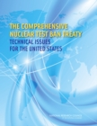 The Comprehensive Nuclear Test Ban Treaty : Technical Issues for the United States - eBook