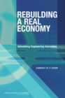 Rebuilding a Real Economy : Unleashing Engineering Innovation: Summary of a Forum - eBook