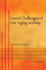 Grand Challenges of Our Aging Society : Workshop Summary - eBook