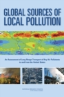 Global Sources of Local Pollution : An Assessment of Long-Range Transport of Key Air Pollutants to and from the United States - eBook