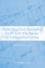 Protecting and Accessing Data from the Survey of Earned Doctorates : A Workshop Summary - eBook