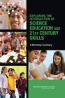 Exploring the Intersection of Science Education and 21st Century Skills : A Workshop Summary - eBook