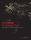 Understanding the Changing Planet : Strategic Directions for the Geographical Sciences - eBook