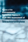 Review of the Environmental Protection Agency's Draft IRIS Assessment of Tetrachloroethylene - eBook