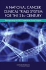 A National Cancer Clinical Trials System for the 21st Century : Reinvigorating the NCI Cooperative Group Program - eBook