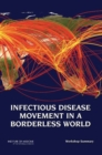 Infectious Disease Movement in a Borderless World : Workshop Summary - eBook