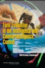 Field Evaluation in the Intelligence and Counterintelligence Context : Workshop Summary - eBook