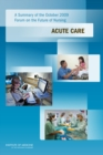 A Summary of the October 2009 Forum on the Future of Nursing : Acute Care - eBook