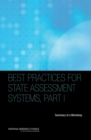 Best Practices for State Assessment Systems, Part I : Summary of a Workshop - eBook