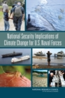 National Security Implications of Climate Change for U.S. Naval Forces - eBook