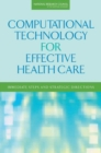 Computational Technology for Effective Health Care : Immediate Steps and Strategic Directions - eBook