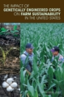 The Impact of Genetically Engineered Crops on Farm Sustainability in the United States - eBook