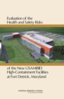Evaluation of the Health and Safety Risks of the New USAMRIID High-Containment Facilities at Fort Detrick, Maryland - eBook
