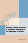 Achieving Effective Acquisition of Information Technology in the Department of Defense - eBook