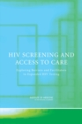 HIV Screening and Access to Care : Exploring Barriers and Facilitators to Expanded HIV Testing - eBook