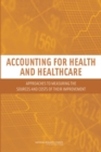 Accounting for Health and Health Care : Approaches to Measuring the Sources and Costs of Their Improvement - eBook