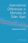 International Differences in Mortality at Older Ages : Dimensions and Sources - eBook