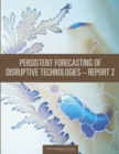 "Persistent Forecasting of Disruptive Technologiesa¬""Report 2 - eBook"