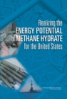 Realizing the Energy Potential of Methane Hydrate for the United States - eBook