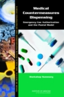 Medical Countermeasures Dispensing : Emergency Use Authorization and the Postal Model: Workshop Summary - eBook