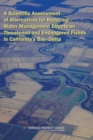 A Scientific Assessment of Alternatives for Reducing Water Management Effects on Threatened and Endangered Fishes in California's Bay-Delta - eBook