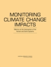 Monitoring Climate Change Impacts : Metrics at the Intersection of the Human and Earth Systems - eBook