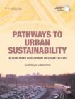Pathways to Urban Sustainability : Research and Development on Urban Systems: Summary of a Workshop - eBook