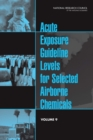 Acute Exposure Guideline Levels for Selected Airborne Chemicals : Volume 9 - eBook