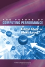 The Future of Computing Performance : Game Over or Next Level? - eBook