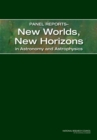 "Panel Reportsa¬""New Worlds, New Horizons in Astronomy and Astrophysics - eBook"