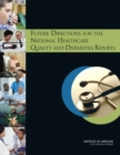 Future Directions for the National Healthcare Quality and Disparities Reports - eBook