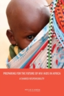 Preparing for the Future of HIV/AIDS in Africa : A Shared Responsibility - eBook