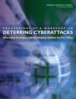 Proceedings of a Workshop on Deterring Cyberattacks : Informing Strategies and Developing Options for U.S. Policy - eBook